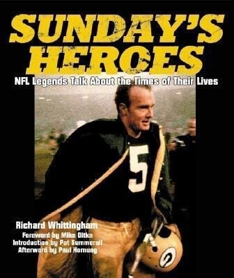 Sunday's Heroes: NFL Legends Talk about the Times of Their Lives als Taschenbuch