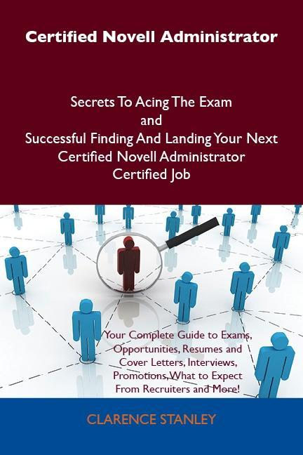 Certified Novell Administrator Secrets To Acing...