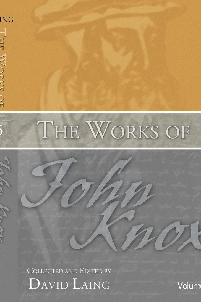 The Works of John Knox, Volume 5: On Predestination and Other Writings als Taschenbuch