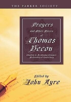 Prayers and Other Pieces of Thomas Becon als Taschenbuch