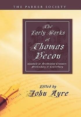 Early Works of Thomas Becon als Taschenbuch