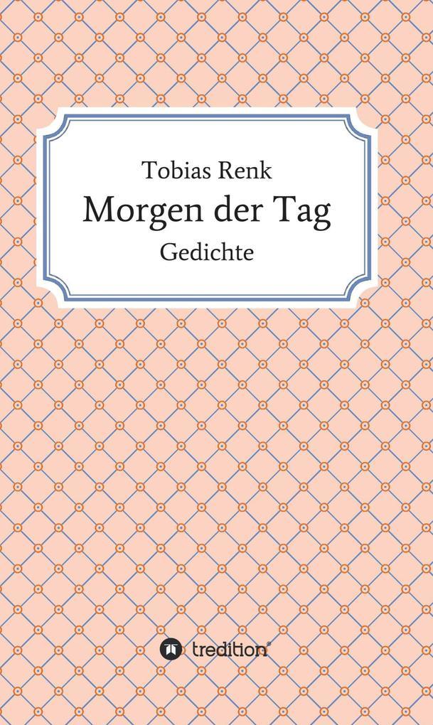 Morgen der Tag als eBook Download von Tobias Re...