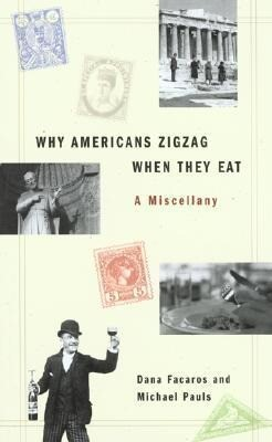 Why Americans Zig Zag When They Eat als Taschenbuch