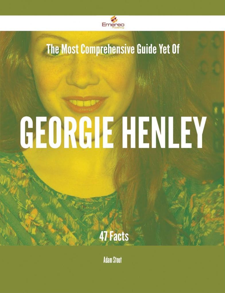 The Most Comprehensive Guide Yet Of Georgie Hen...