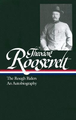 Theodore Roosevelt: The Rough Riders, an Autobiography als Buch