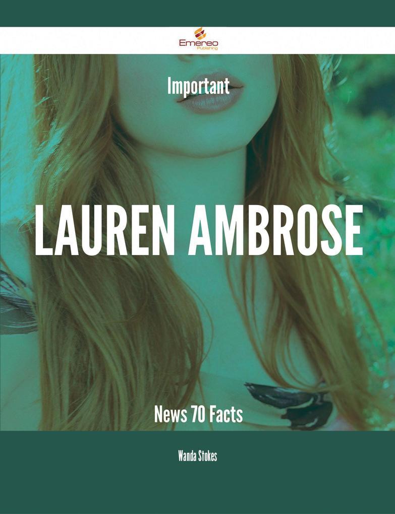Important Lauren Ambrose News - 70 Facts als eB...