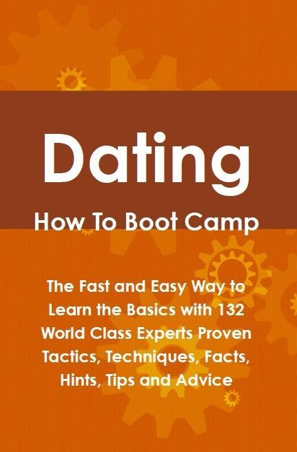 Dating How To Boot Camp: The Fast and Easy Way ...