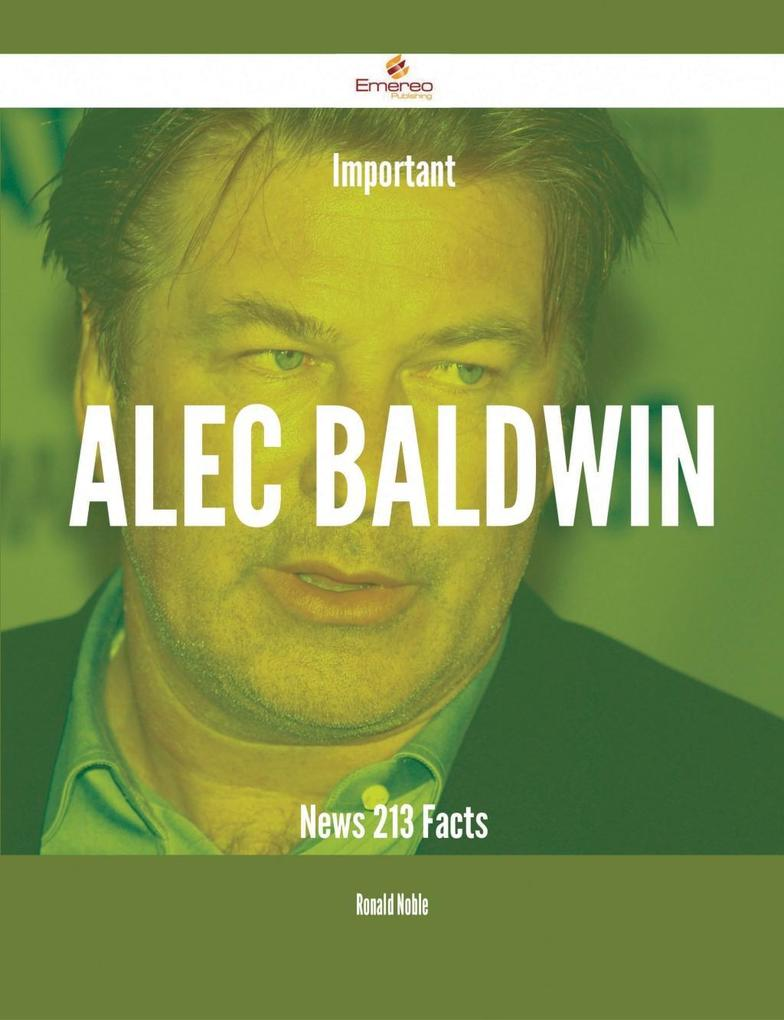 Important Alec Baldwin News - 213 Facts als eBo...