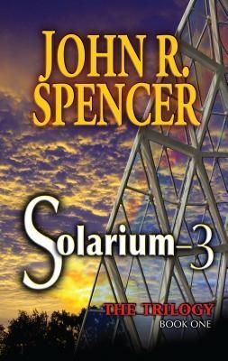 Solarium-3: Book One of the Solarium-3 Trilogy ...
