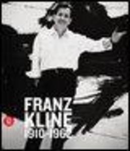 Franz Kline (1910-1962): A Survey of Works als Buch