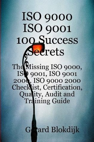 ISO 9000 ISO 9001 100 Success Secrets; The Miss...