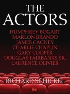The Actors als eBook Download von Richard Schickel