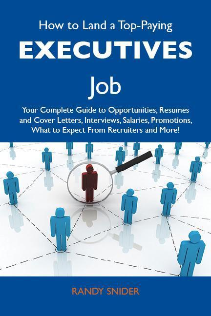 How to Land a Top-Paying Executives Job: Your C...
