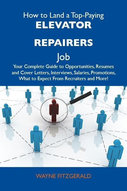 How to Land a Top-Paying Elevator repairers Job...