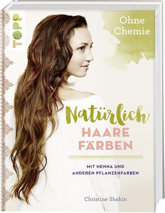 Natürlich Haare färben als Buch von Christine S...