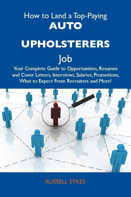 How to Land a Top-Paying Auto upholsterers Job:...