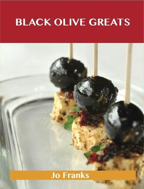 Black Olive Greats: Delicious Black Olive Recip...