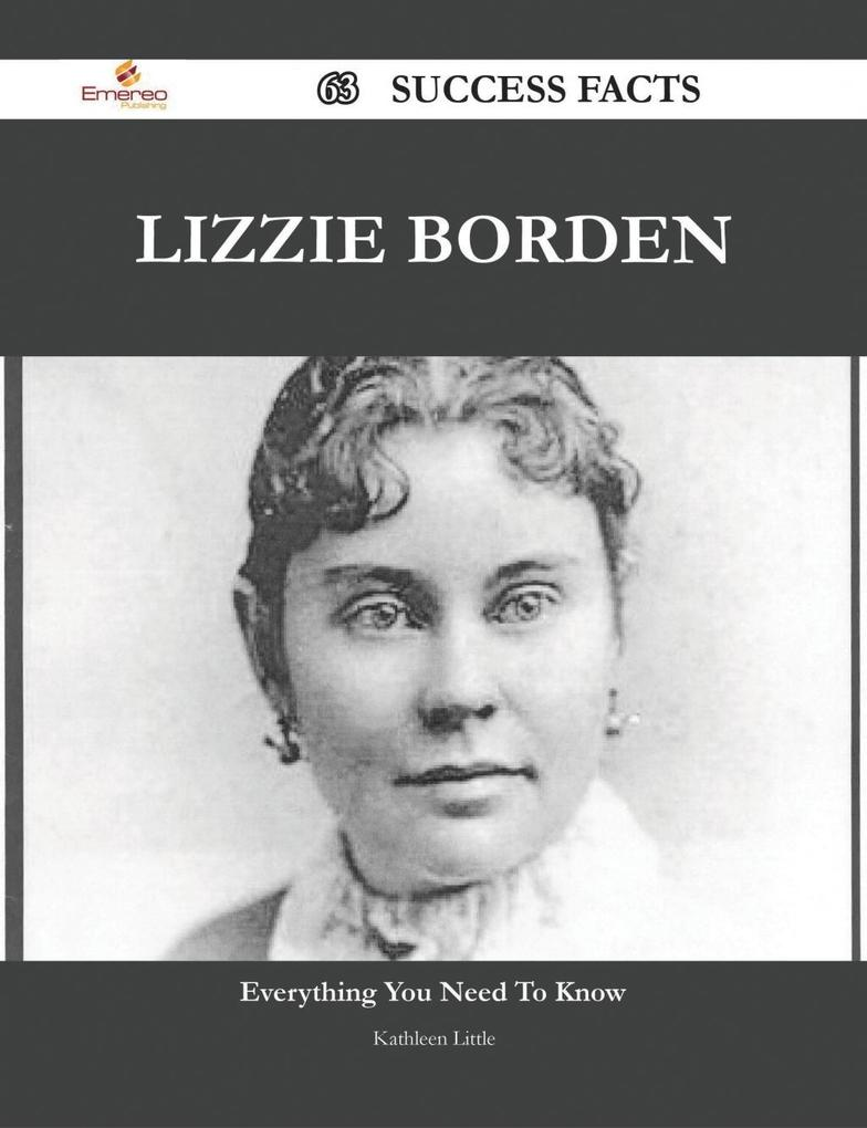 Lizzie Borden 63 Success Facts - Everything you...