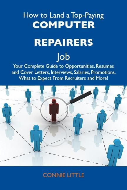 How to Land a Top-Paying Computer repairers Job...