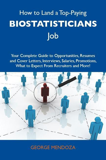 How to Land a Top-Paying Biostatisticians Job: ...