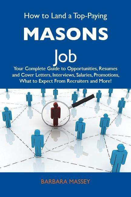 How to Land a Top-Paying Masons Job: Your Compl...