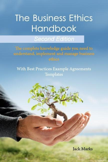 The Business Ethics Handbook: The Complete Know...