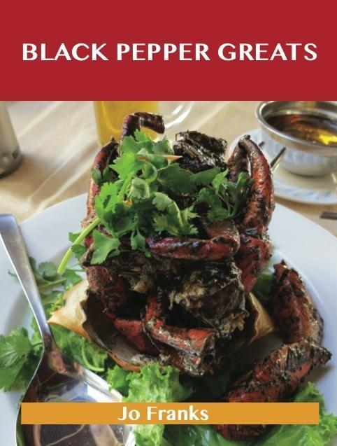 Black Pepper Greats: Delicious Black Pepper Rec...