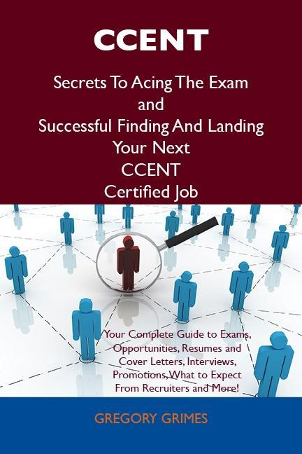 CCENT Secrets To Acing The Exam and Successful ...