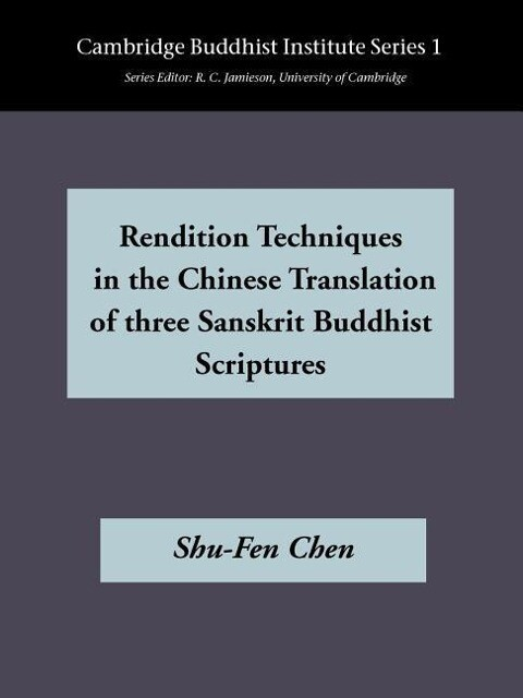 Rendition Techniques in the Chinese Translation of Three Sanskit Buddist Scriptures als Taschenbuch