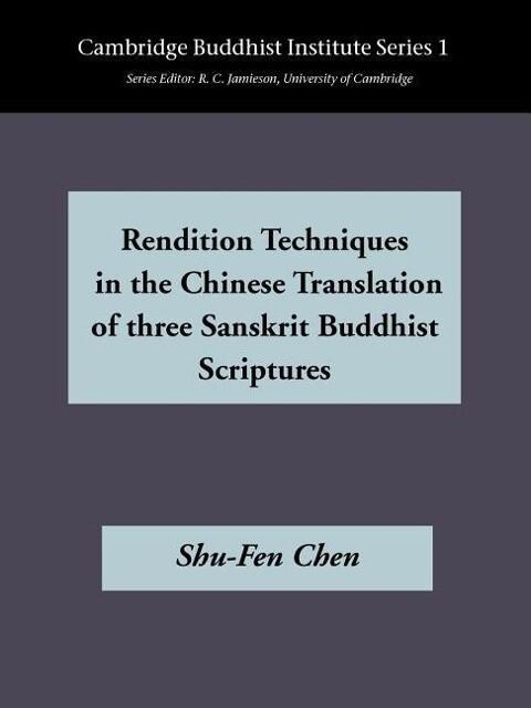 Rendition Techniques in the Chinese Translation of Three Sanskit Buddist Scriptures als Taschenbuch