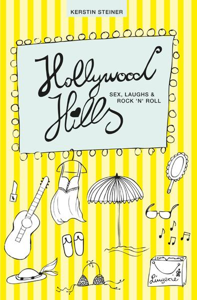 Hollywood Hills - Sex, Laughs & Rock'n'Roll als Buch