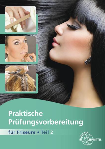 Praktische Prüfungsvorbereitung für Friseure Te...