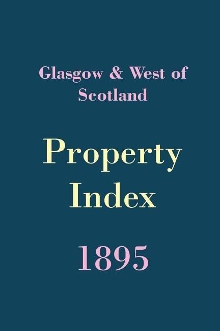 Glasgow & West of Scotland Property Index 1895 als Taschenbuch