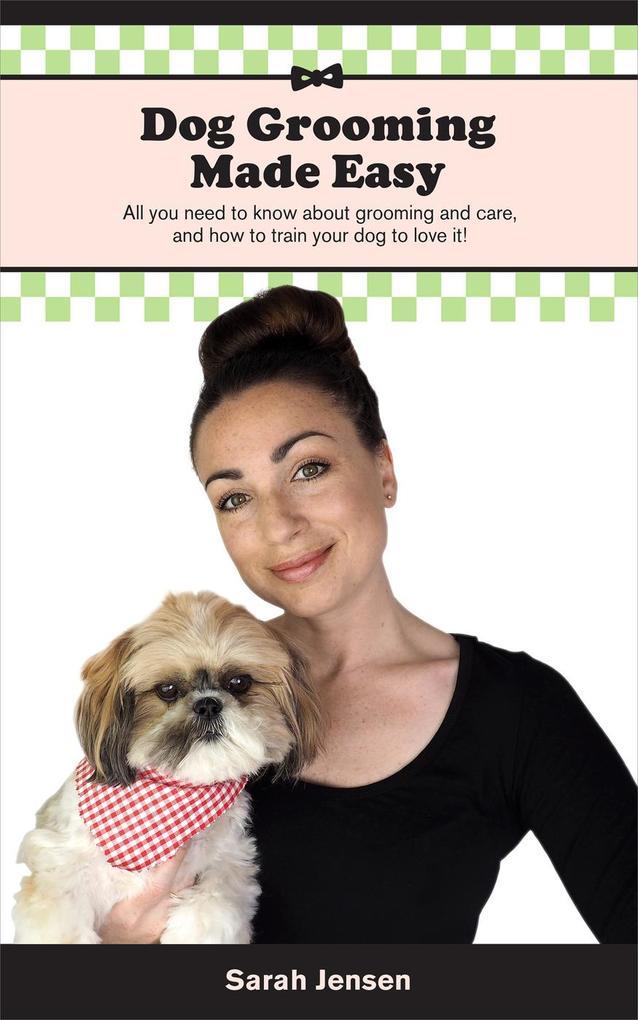 Dog Grooming Made Easy als eBook Download von S...