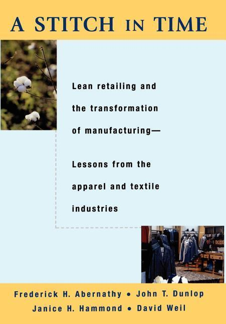 A Stitch in Time: Lean Retailing and the Transformation of Manufacturing als Buch