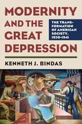 Modernity and the Great Depression: The Transformation of American Society, 1930-1941
