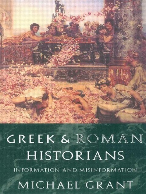 Greek and Roman Historians: Information and Misinformation als Buch