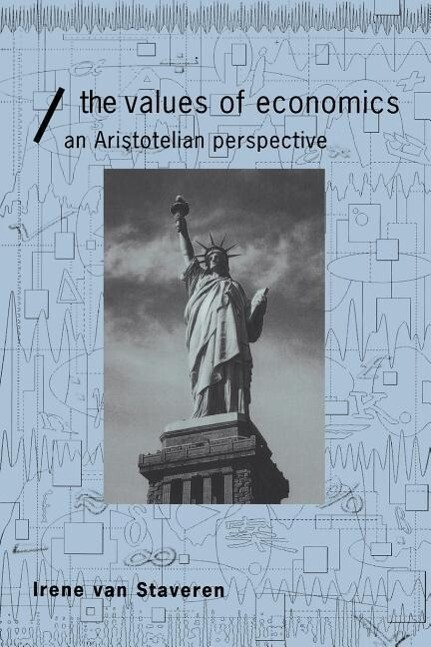 The Values of Economics: An Aristotelian Perspective als Buch
