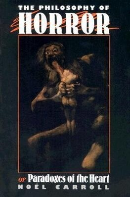 The Philosophy of Horror, Or, Paradoxes of the Heart als Buch