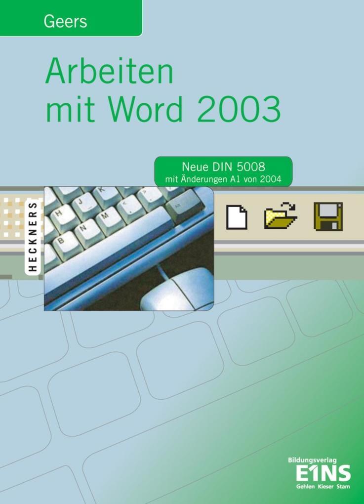 Arbeiten mit Word 2003. Lehrbuch als Buch