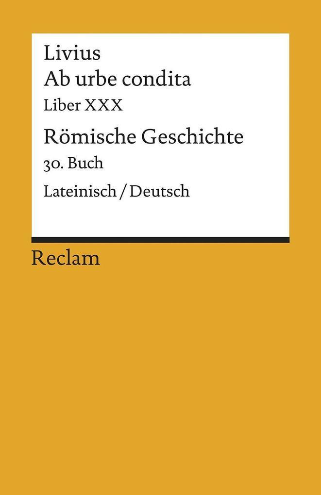 Ab urbe condita. Liber XXX / Römische Geschichte. 30. Buch als Taschenbuch