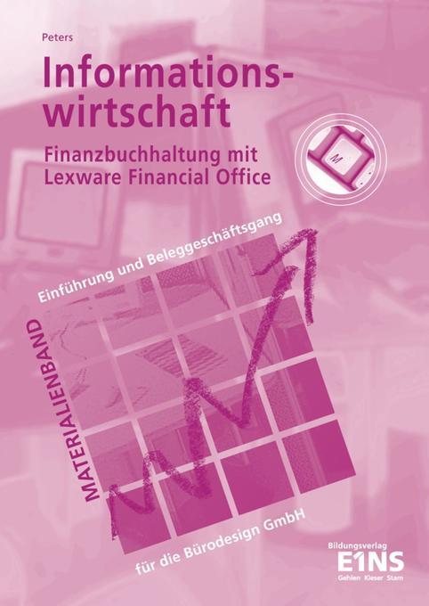 Informationswirtschaft. Materialien. Finanzbuchhaltung mit Lexware Financal Office als Buch
