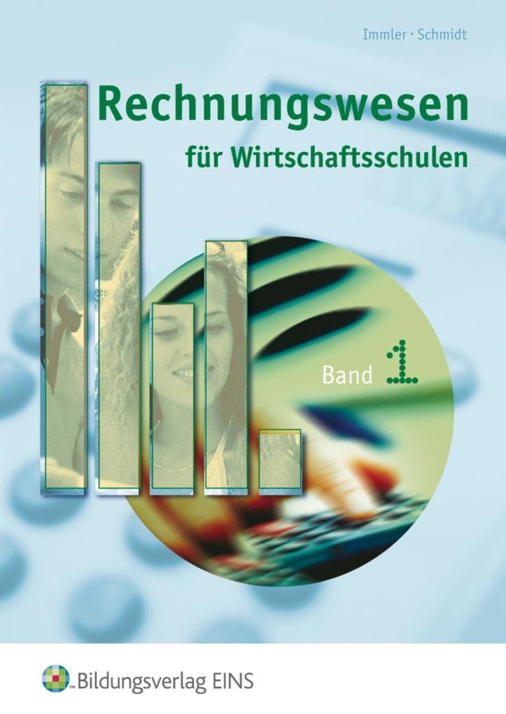 Rechnungswesen für Wirtschaftsschulen 1. Lehrbuch. Bayern als Buch
