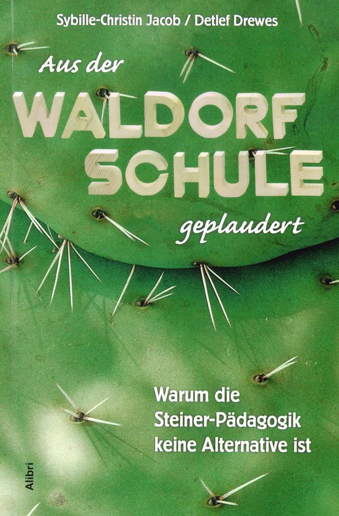 Aus der Waldorf-Schule geplaudert als Buch