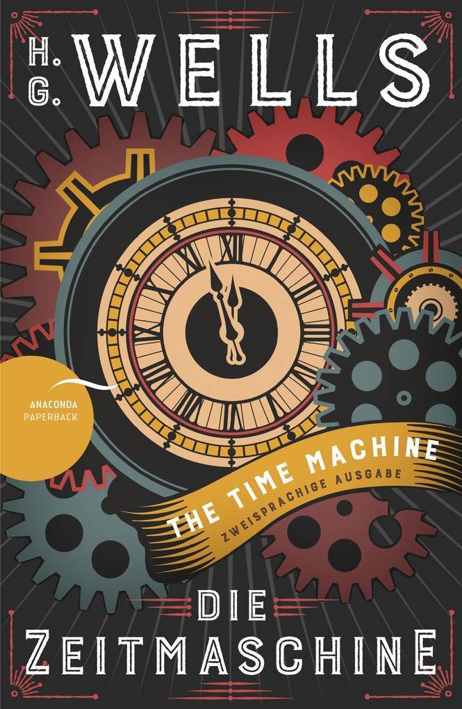 Die Zeitmaschine / The Time Machine (Zweisprachige Ausgabe, Englisch-Deutsch) als Buch