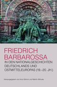 Friedrich Barbarossa in den Nationalgeschichten Deutschlands und Ostmitteleuropas (19.-20. Jh.)