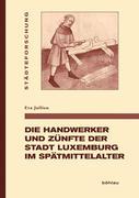 Die Handwerker und Zünfte der Stadt Luxemburg im Spätmittelalter