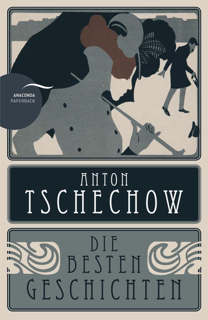 Anton Tschechow - Die besten Geschichten als Buch