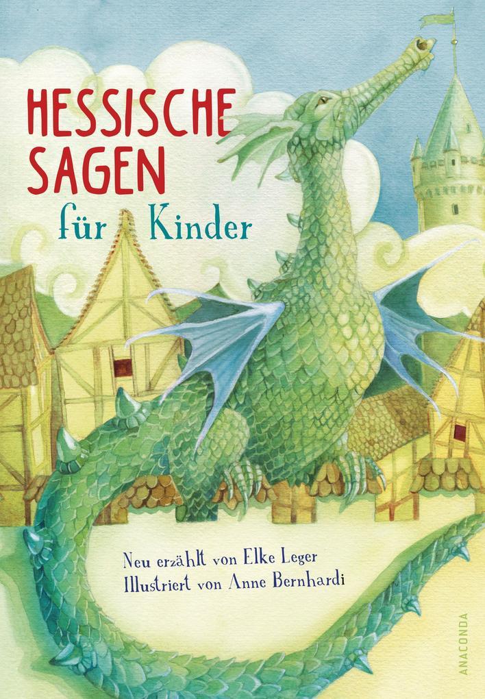 Hessische Sagen für Kinder als Buch von Elke Leger