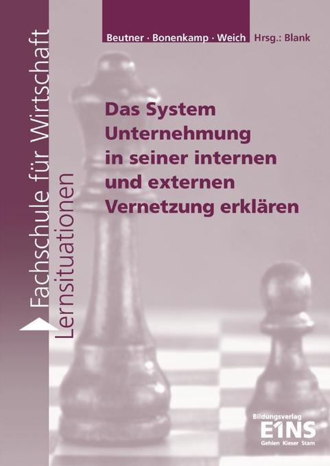 Das System Unternehmung in seiner internen und externen Vernetzung erklären. Arbeitsheft als Buch